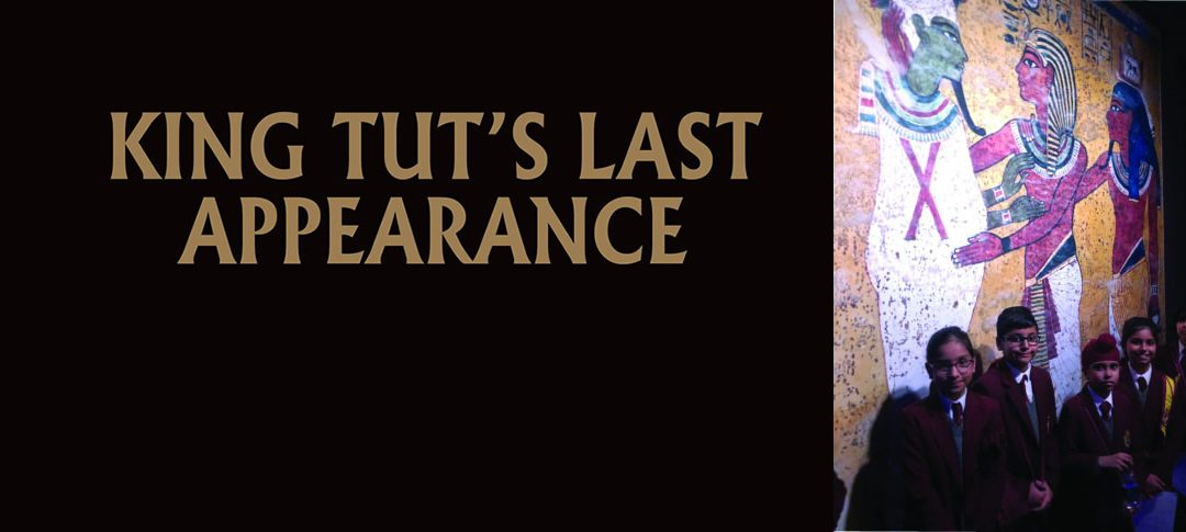 King Tut's Last Appearance